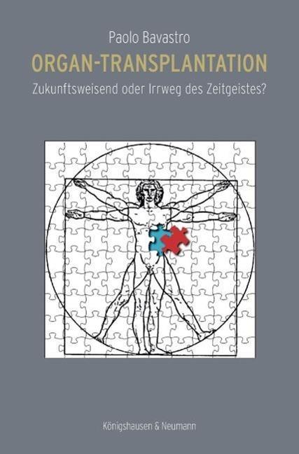 Organ-Transplantation: Zukunftsweisend oder Irrweg des Zeitgeistes?