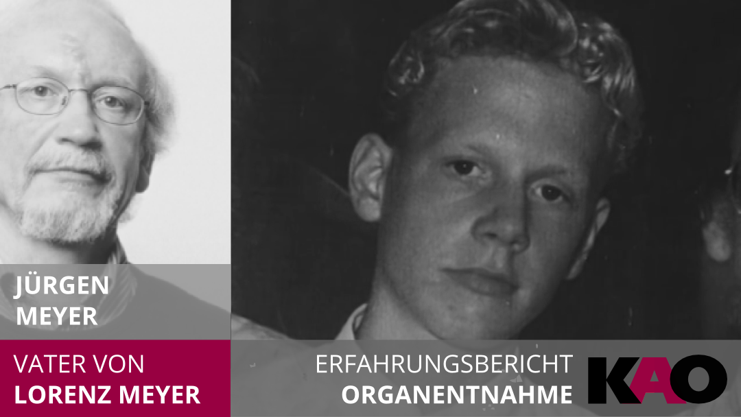 initiative-kao-organentnahme-erfahrungsbericht-lorenz-meyer-vater